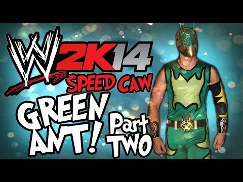 WWE 2K14 - Speed CAW: Green Ant (Part 2)