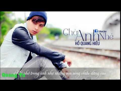 Chờ Anh Nhé – Hồ Quang Hiếu – DJ Phong Phạm Remix