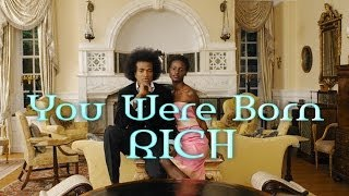 Repeat youtube video You Were Born Rich