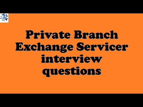 Private Branch Exchange Servicer interview questions