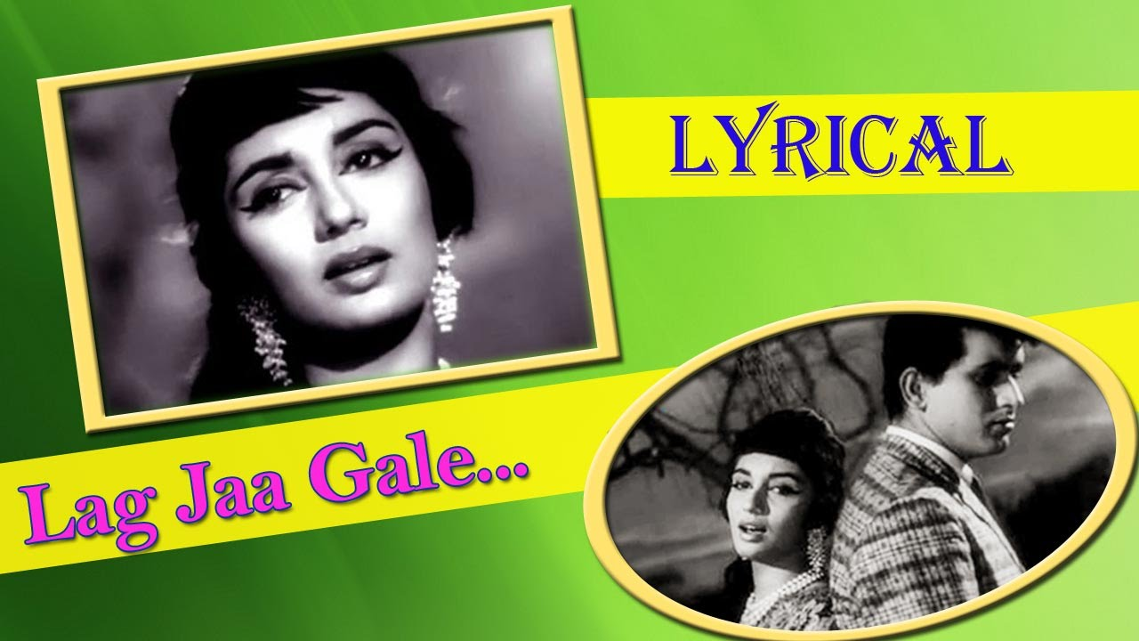 Lag Ja Gale With Lyrics Woh Kaun Thi Sadhana Lata Mangeshkar
