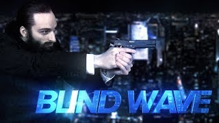 BLIND WAVE: THE MOVIE