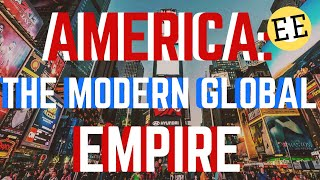 The Economy of the U.S.A - Part 2 - The Modern Global Empire