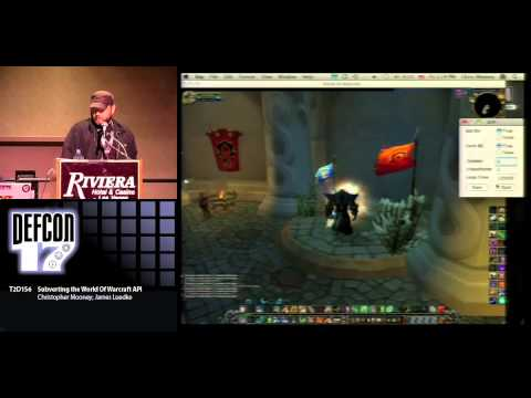 DEF CON 17 - Christopher Mooney and James Luedke - Subverting the World of Warcraft API