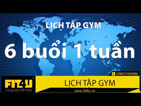 Lịch tập gym 6 buổi 1 tuần - Fit4U.vn