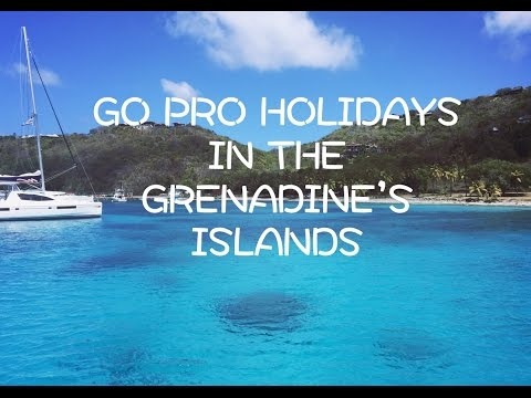Go Pro Holidays in the Grenadines islands