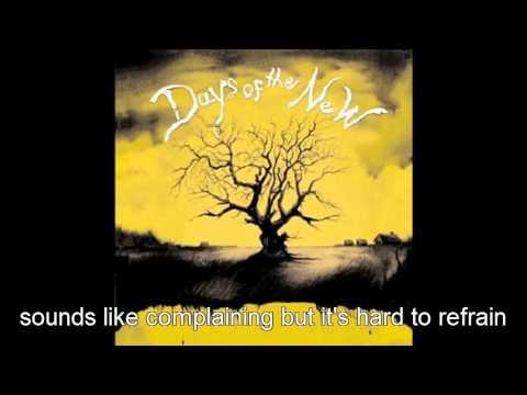 Days of the new - Now with lyrics