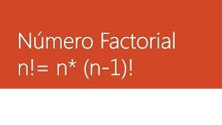 Numero Factorial  Explicacion y Ejercicios