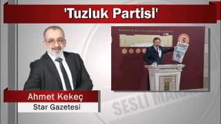 Ahmet Kekeç : 'Tuzluk Partisi'