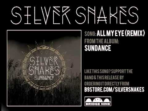 Silver Snakes - All My Eye (Remix)