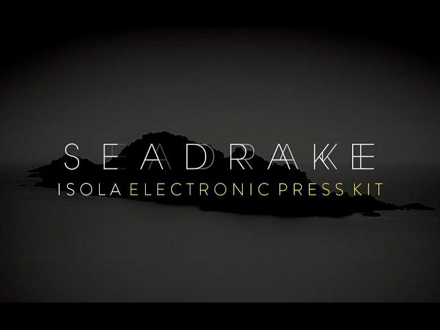 SEADRAKE - Isola (Electronic Press Kit)