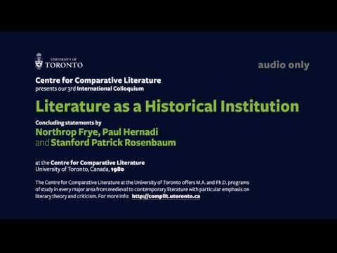 Literature as a Historical Institution - Frye, Hernadi and Stanford Rosenbaum - Part 1 /2