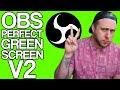 OBS Studio Tutorial - PERFECT Green Screen V2 - BRAND NEW 2020