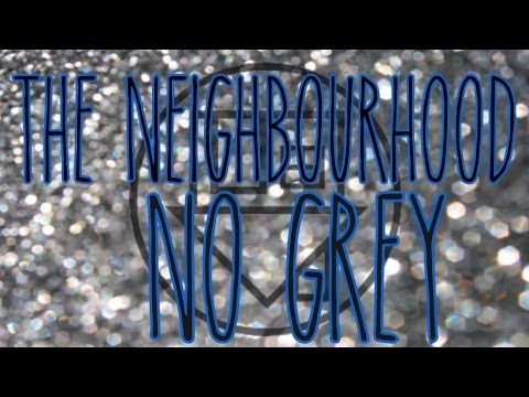 The Neighbourhood • No Grey (lyrics)