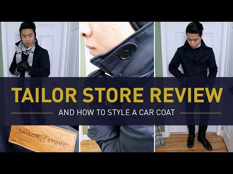 Tailor Store Review & How To Wear A Car Coat | How To Style