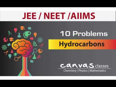 Organic Chemistry: Hydrocarbons - 10 Important Problems for JEE/NEET/AIIMS
