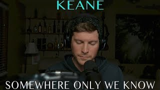 Download Keane - Somewhere Only We Know (Cover by Dustin Hatzenbuhler)