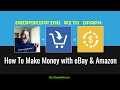 Selling On eBay - How To Make Money With eBay and Amazon?