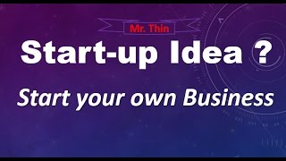 What is a Startup Idea ? | Do you have business Idea | All about startup Ideas