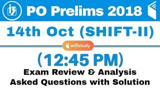 IBPS PO Prelims (14 Oct 2018, Shift-II) Exam Analysis & Asked Questions