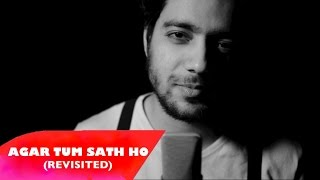 Agar Tum Saath Ho (Revisited) | Tamasha | Siddharth Slathia (Cover)