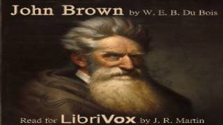 John Brown | W. E. B. Du Bois | Biography & Autobiography | Audio Book | English | 1/7