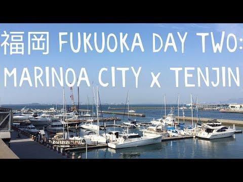Fukuoka Day 2 : MARINOA CITY マリノアシティ福岡 X TENJIN 天神 SHOPPING
