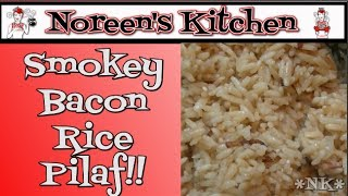 Smokey Bacon Rice Pilaf Recipe ~ Noreen's Kitchen