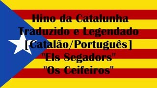 Baixar Hino Nacional da Catalunha Legendado e Traduzido [CA/PT]-''Els Segadors''
