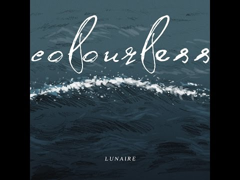Lunaire - Colourless [Full EP](HD)