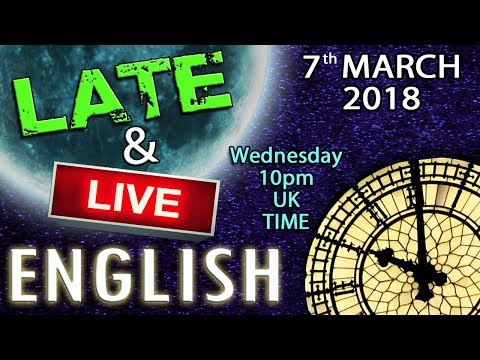 LATE and LIVE - English - Noun / Verbs - Interactive Chat - 10pm UK TIME