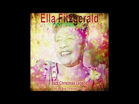 Ella Fitzgerald - Jazz Christmas Legend (All the Best Christmas Songs)