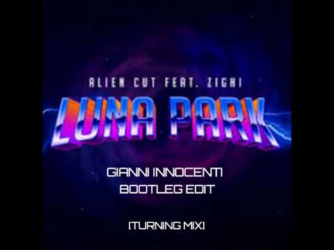 Alien Cut feat. Zighi - Luna Park [Gianni Innocenti Extended Remix] [Turning Mix]