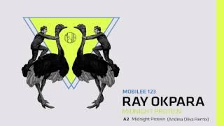 Ray Okpara - Midnight Protein (Andrea Oliva Remix) - mobilee 123