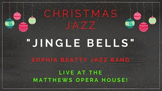 """Jingle Bells"" Live Cover by the Sophia Beatty Jazz Band"