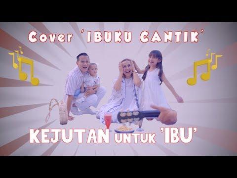 IBUKU CANTIK Cover  ( OST Film Kulari Kepantai ) - KEJUTAN UNTUK IBU ❤️❤️