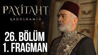 ''Payitaht Abdülhamid'' 26.Bölüm Fragmanı