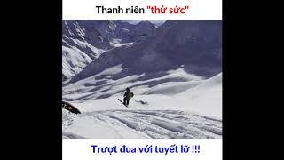 Hãi hùng thanh niên trượt đua với tuyết lở!