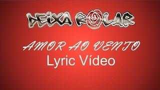 Amor ao Vento - Grupo Deixa Rolar - Lyric Video