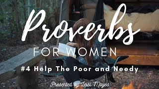 Proverbs for Women #4 Help The Poor and Needy