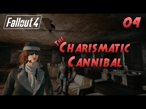 The Charismatic Cannibal EP04 - Fallout 4