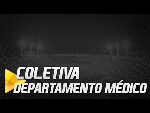 DEPARTAMENTO MÉDICO | COLETIVA AO VIVO (24/06/19)