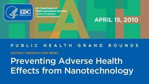 Preventing Adverse Health Effects From Nanotechnology