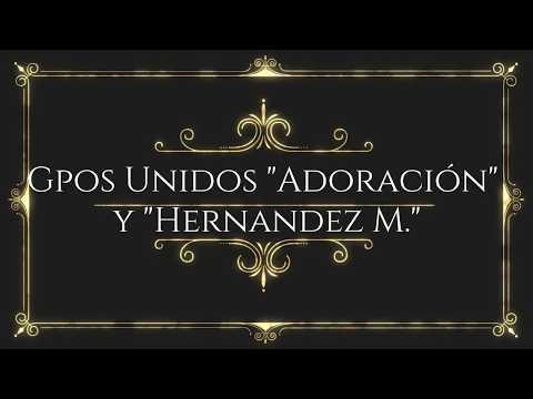 IECE  Grupos Unidos 'Adoración' y 'Hernandez Martínez'