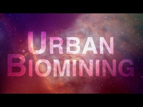 Urban Biomining