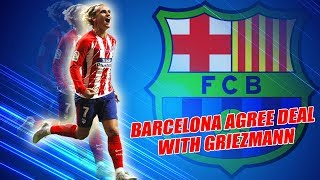 Barcelona agree deal with Atletico over massive Antoine Griezmann transfer