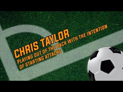 Chris Taylor Playing out of the back to attack 11am
