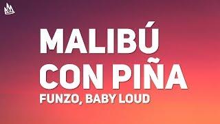 Download Funzo, Baby Loud - Malibú con Piña (Letra) Mp3 and Videos