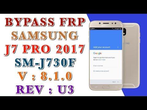 SAMSUNG J7 PRO 2017 SM-J730F BYPASS FRP ANDROID 8.1.0 / REV U3