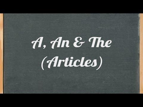 Articles: A, An & The - English grammar tutorial video lesson